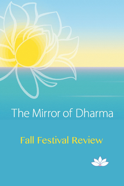 Mirror of Dharma - fall festival review