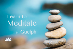 learn to meditate guelph