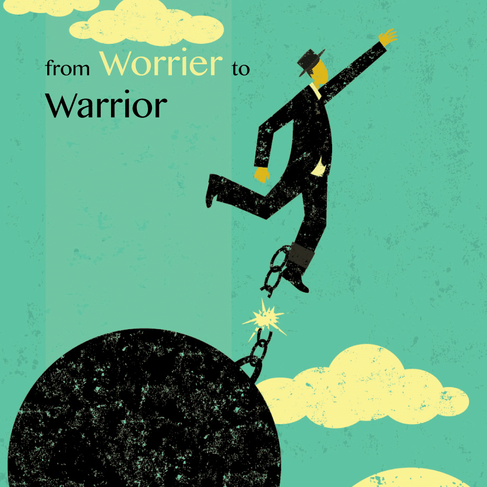 worrier to warrior